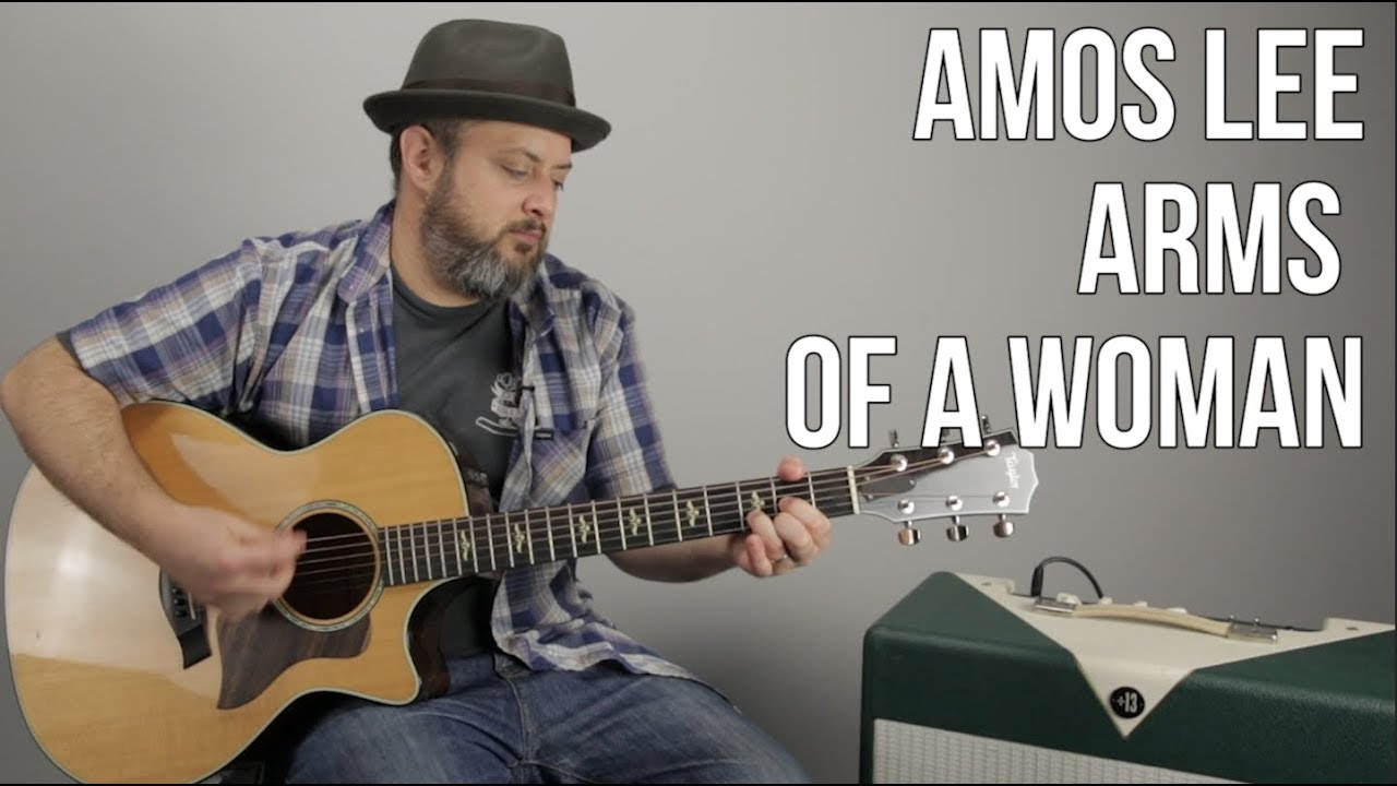 How To Play Arms Of A Woman By Amos Lee Acoustic Songs Youtube