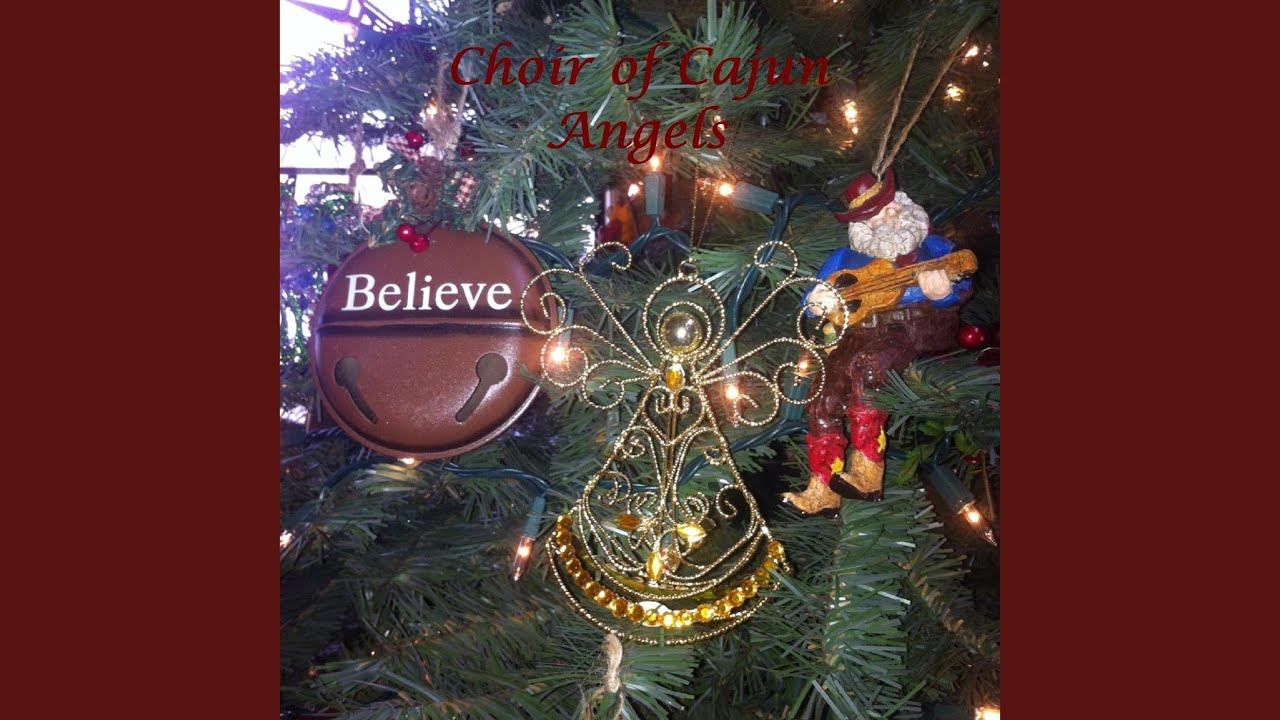 choir of cajun angels cajun christmas song - Cajun Christmas Decorations
