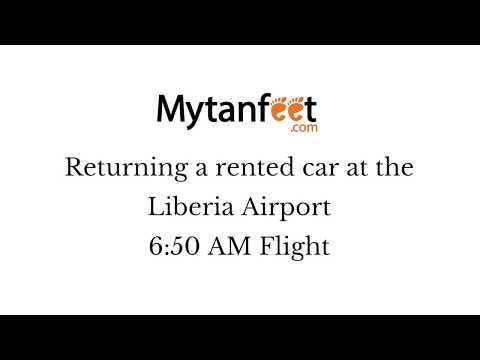 Returning a car rental at Liberia Airport for a 6:50 AM flight