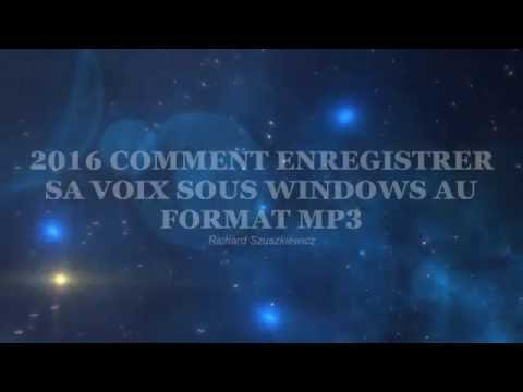 2016 Comment enregistrer simplement sa voix sous Windows au format MP3