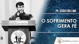 O sofrimento gera Fé - 11/01/2019