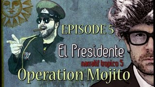 (Let's Play narratif) EL PRESIDENTE - Episode 5 - Opération Mojito