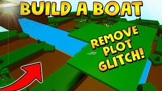REMOVE PLOT *GLITCH* | Build a boat for Treasure ROBLOX