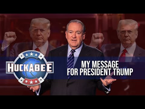 The ONE THING I'd Like To Say To PRESIDENT TRUMP | Huckabee