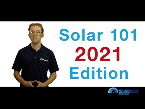 Solar 101 - A Beginner's Guide To Solar In Australia - 2021 Edition