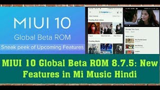 MIUI 10 Global Beta ROM 8.7.5: New Features in Mi Music Hindi