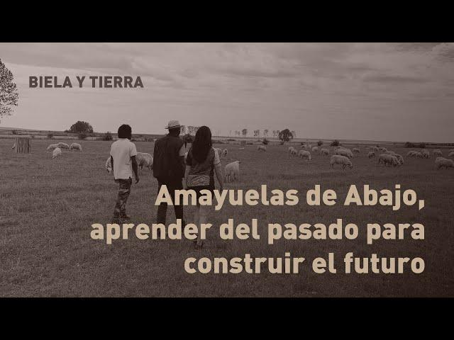 Amayuelas de Abajo, aprender del pasado para construir el futuro