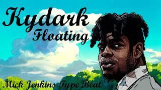 [KYDARK] Mick Jenkins Type Beat - Floating