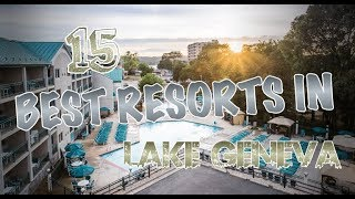Top 15 Best Resorts In Lake Geneva, Wisconsin