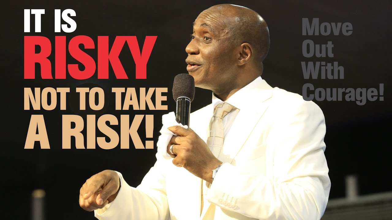 DAVID IBIYEOMIE - IT IS RISKY NOT TO TAKE A RISK