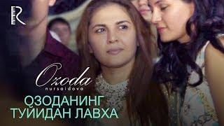 Ozoda Nursaidova I Озода Нурсаидова - Озоданинг туйидан лавха