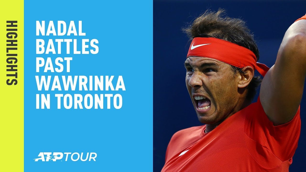 Highlights: Nadal Battles Past Wawrinka In Toronto 2018