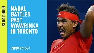 Highlights: Nadal Battles Past Wawrinka In Toronto 2018