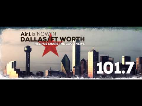 Air1 Radio Is Now In Dallas- Fort Worth, Texas
