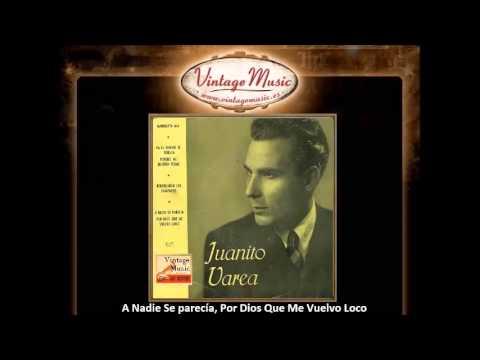 Juanito Varea -- A Nadie Se parecía, Por Dios Que Me Vuelvo Loco (Fandangos) (VintageMusic.es)