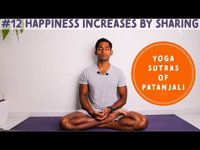 #12. Happiness increases by sharing | Yoga Sutras of Patanjali
