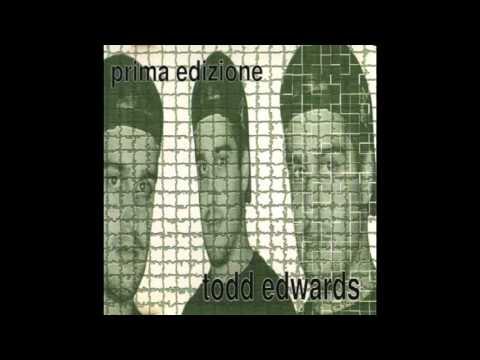 Todd Edwards - Prima Edizione (Full Album)