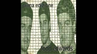Todd Edwards - Prima Edizione (Full Album)