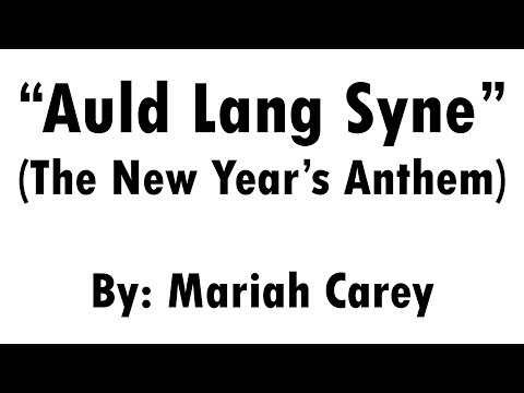 """Auld Lang Syne"" (The New Year's Anthem) By: Mariah Carey | Lyrics"