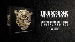Thunderdome - The Golden Series (COMPILATION OUT NOW)