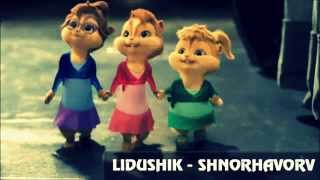 ★Lidushik★-Shnorhavor-Chipmunk Version