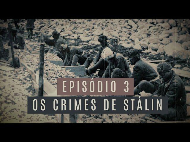 EP. 3 | Os crimes de Stálin