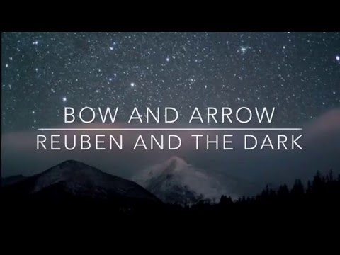Bow and Arrow - Reuben and the Dark (Lyrics)