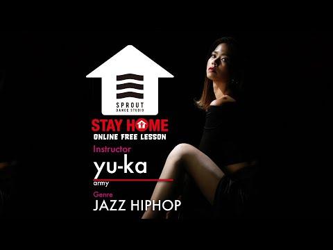 SPROUT無料オンラインダンスレッスン / yu-ka レクチャー動画 / JAZZ HIPHOP