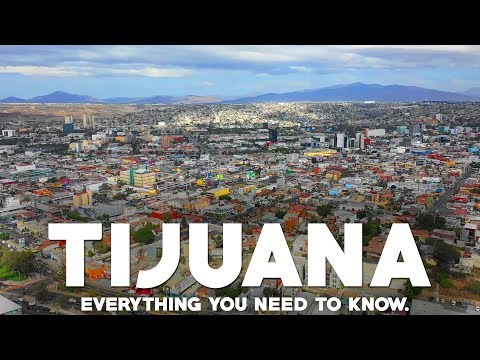 Tijuana Mexico Travel Guide: Everything you need to know.