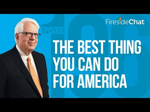 Fireside Chat Ep. 196 — The Best Thing You Can Do for America