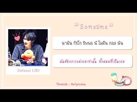 [THAISUB] Defsoul (GOT7 JB) - Sometime