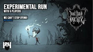 Don't Starve Together - First Test Run - It's Painful to Watch - 5 Players