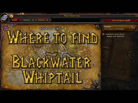Warlords Of Draenor Fishing Daily - Blackwater Whiptail Location (WoD 6.0.3)