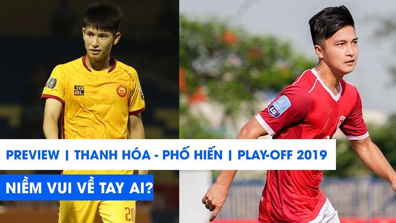 Preview | Thanh Hóa - Phố Hiến FC | Play-off 2019 | Niềm vui về tay ai? | NEXT SPORTS