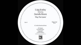 Craig Bratley Ft. Danielle Moore - Play The Game (Andrew Weatherall Remix)