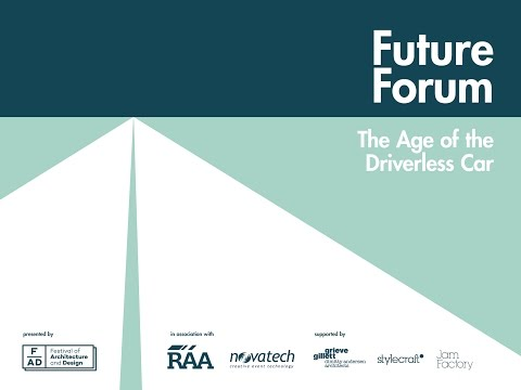 Future Forum : The Age of the Driverless Car