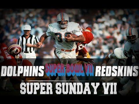 Super Sunday | Super Bowl VII | Miami Dolphins vs Washington Redskins