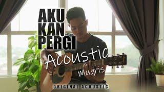 Aku Kan Pergi - Muqris Radi (Original acoustic)