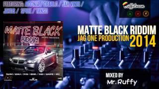 Matte Black Riddim Mix (2014) Aidonia,Tanso,Diablo,Jayds,Spice,Jah Vinci