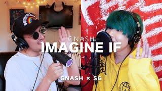 imagine if / gnash English × Japanese Lyric Collaboration ( gnash × SG )