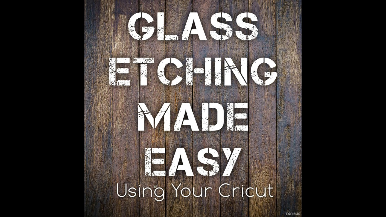 How To Etch Glass Glass Etching Made Easyusing Your Cricut Youtube