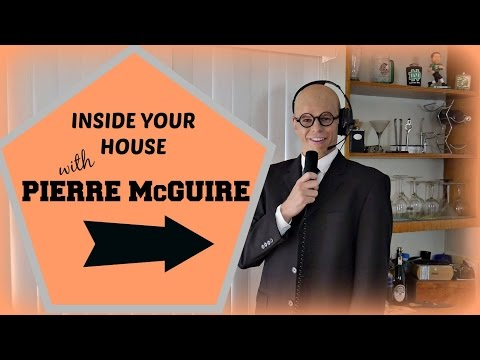 INSIDE YOUR HOUSE WITH PIERRE McGUIRE - Parody Video [4:07] 2015