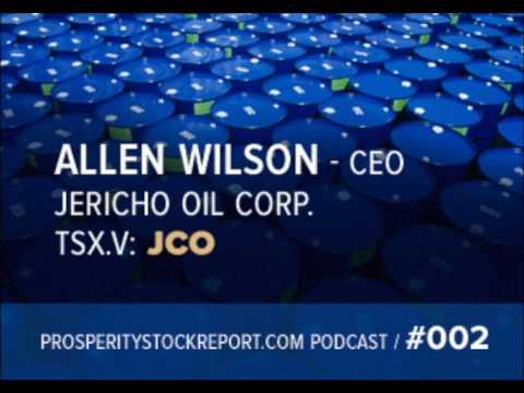 002: Allen Wilson – CEO Jericho Oil Corp
