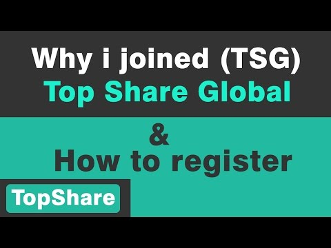 Why i Joined Top share global (TSG) and How to Register in TSG.