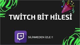 Twitch Bit Hilesi / %100 Gerçek Oluyor [KANITLI] / ve diğer tüm oyun hileleri