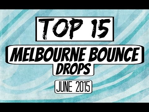 Top 15 Melbourne Bounce Drops (June 2015)
