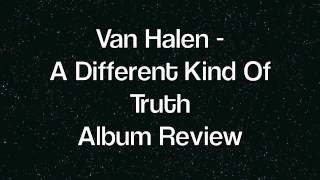 VAN HALEN - A DIFFERENT KIND OF TRUTH - ALBUM REVIEW? FROM RANDOM FAN..!