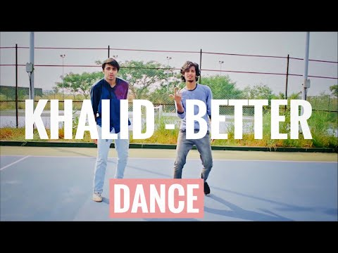 KHALID - BETTER ( Dance Cover )   Unay Shah Videography   Khalid Better Dance Choreography  