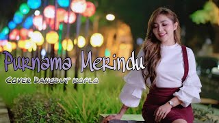 Download lagu Purnama Merindu - Siti Nurhaliza (cover dangdut koplo) by Chacha Sherly