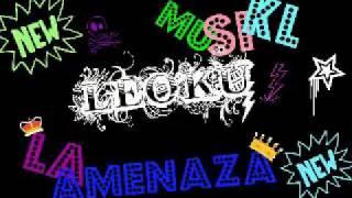 La Amenaza Musikl_LEOKU _Leka (El Poeta) Ft La Amenaza MusikL